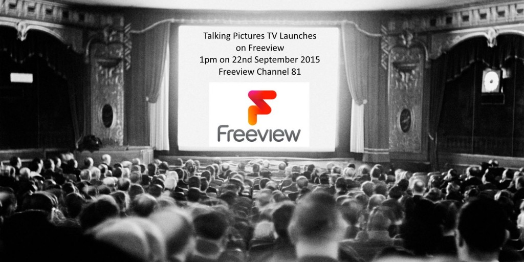 Talking Pictures TV Launches on Freeview Channel 81 on September 22nd 2015 at 1pm