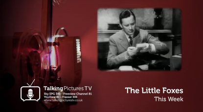 The Little Foxes on Talking Pictures TV