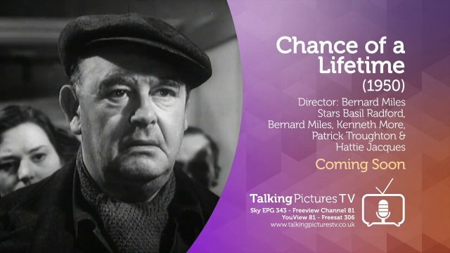 Chance of a Lifetime on Talking Pictures TV