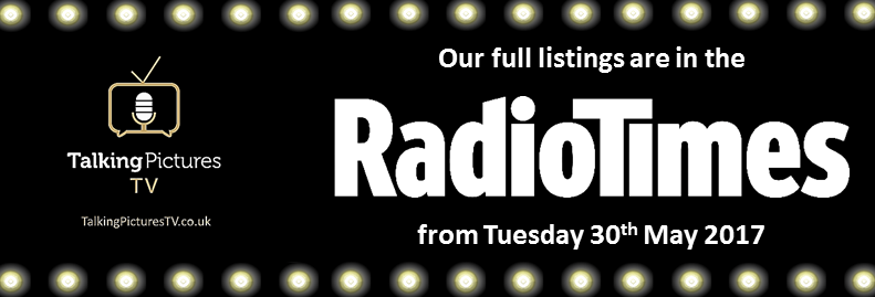 Talking Pictures TV is delighted to announce that we are to be FULLY LISTED in Radio Times!!